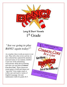 """BANG!"" Long & Short Vowels 1st Grade Common Core Packet"