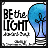 *BE THE LIGHT* Craftivity