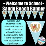 **BEACH Themed** Welcome to School Banner {2 Different Ban