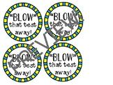 """BLOW"" that test away"