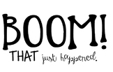 """""""BOOM! That just happened."""" Self-Inking Stamp"""