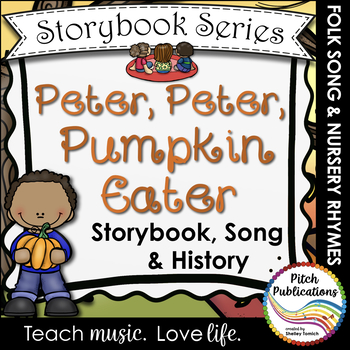 Storybook Series - Peter Peter Pumpkin Eater - Nursery Rhyme and Folk Song