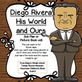 Diego Rivera  Sub plan or Picture book unit