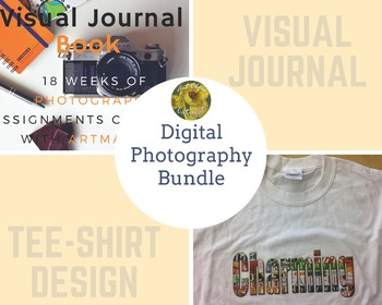 *BUNDLE* 2 Digital Photography/Art Projects(Visual Journal and Tee-Shirt Design)