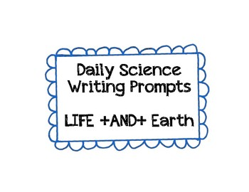 **BUNDLE** Daily Writing Prompts for the Science Classroom - LIFE and EARTH