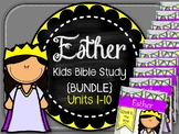Queen Esther. Kids Bible Study. Units 1-10