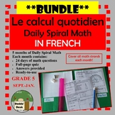 **BUNDLE** Le calcul quotidien–Daily Math Spiral Review in FRENCH Gr.5 (5 mos)