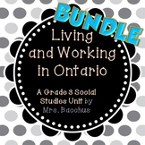 {BUNDLE} Living and Working in Ontario - Grade 3 Social Studies Unit