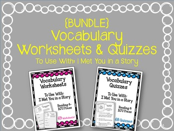 {BUNDLE} Reading 4 Vocab Worksheets & Quizzes: I Met You in a Story BJU Press