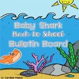 """Baby Shark"" Inspired Bulletin Board for Back to School/Meet the Teacher Night"