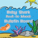 """""""Baby Shark"""" Inspired Bulletin Board for Back to School/Me"""