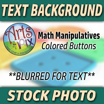 """""""Back to School"""" - Text Blurred BKG - Stock Photo of Math Manipulative Buttons"""