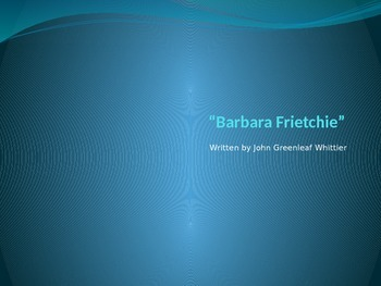 """Barbara Fritchie"" PowerPoint Core Knowledge"