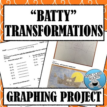 """""""Batty"""" Transformations Graphing Project"""