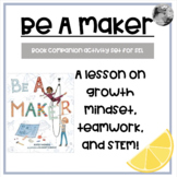 """""""Be A Maker"""": A Lesson on teamwork, growth mindset, and STEM."""