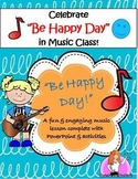 """""""Be HAPPY Day"""" in the Elementary Music Classroom (with PowerPoint AND mp3)"""
