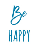 """Be Happy"" Free Printable"