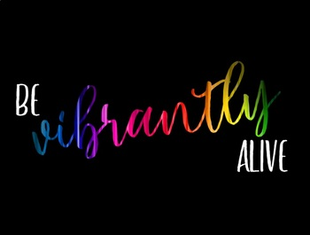 """""""Be Vibrantly Alive"""" Inspirational Classroom Poster"""
