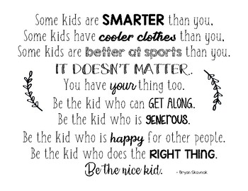 Image result for be the nice kid quote