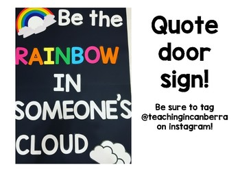 """Be the rainbow in someone's cloud"" Door Sign {FREE}"