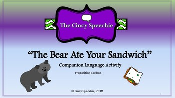 """Bear Ate Your Sandwich"" Preposition Cariboo"