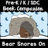 """Bear Snores On"" Book Companion for Pre-K, T-K, Kindergarten, SDC"