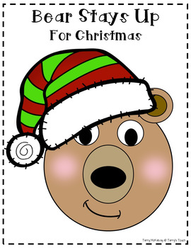 """""""Bear Stays Up For Christmas"""" Literacy, Math and Craftivity"""