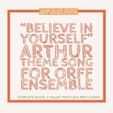 """""""Believe in Yourself"""" - Arthur Theme Song for Orff Ensembl"""