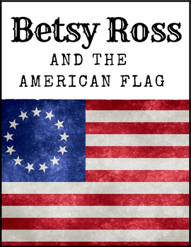 """Betsy Ross and the American Flag"" for ESL Students"