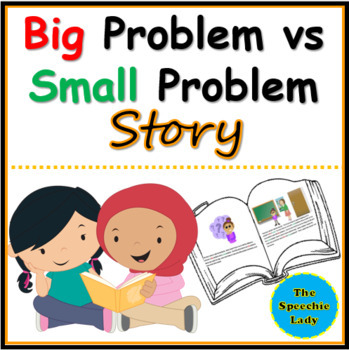 """Big Problem or Small Problem"" Story"
