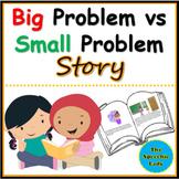"""Big Problem or Small Problem"" Story"