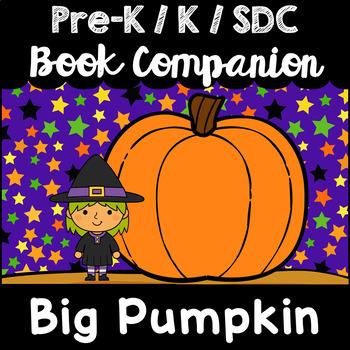 """Big Pumpkin"" Book Companion for Pre-K, T-K, Kindergarten, SDC"