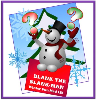 """Blank the Blank-man"" Winter Fun Krazy Kloze: A Mad Lib in Disguise"