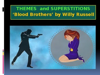 'Blood Brothers' by Willy Russell – THE MAIN THEMES and SUPERSTITIONS
