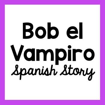 Bob el Vampiro - Spanish Class Story