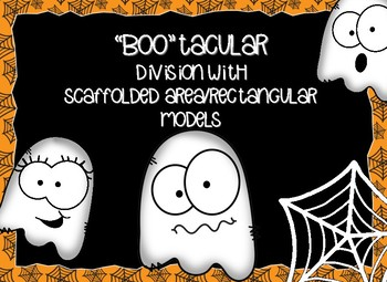 """Boo""tacular Division with Scaffolded Area/Rectangular Models"