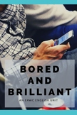 """Bored and Brilliant"" ERWC English Unit"