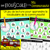 {Bouscule! Ma Communauté} A game to practice reading in French