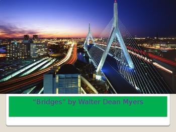 """Bridges"" Walter Dean Myer PPT"