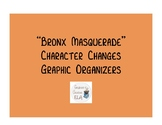 """Bronx Masquerade"" Character Changes Graphic Organizer"