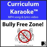 'BULLY-FREE ZONE!' ~ MP4 Curriculum Karaoke™ READ,SING,LEARN Positive Behaviours