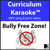 'BULLY-FREE ZONE!' ~ MP4 Curriculum Karaoke™ READ,SING,LEA
