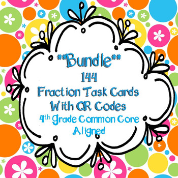 4th Grade Fractions Task Cards with QR codes Common Core A