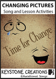 'CHANGING PICTURES' (Grades Pre K-6) ~ Song Package l Dist
