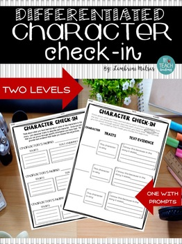 *Differentiated CHARACTER CHECK-IN*: Proving Traits Using Text Evidence
