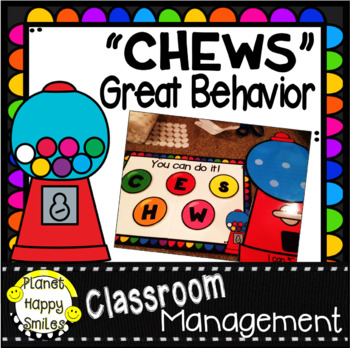 """CHEWS"" Great Behavior for Classroom Management"