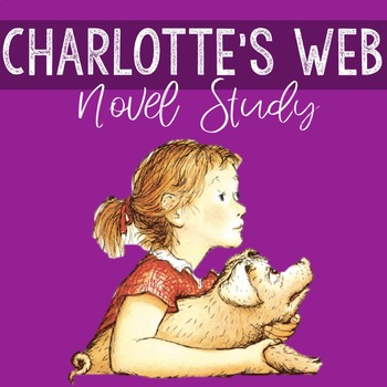 **COMPLETE** Charlotte's Web Novel Study