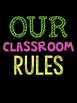 *CUSTOM* - Bright on Black Classroom Rules