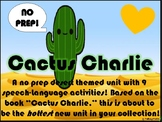 """Cactus Charlie"" Speech Activities (NO PREP)"
