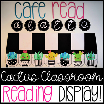 """Cafe Read a Latte"" Cactus Classroom Library/Reading Display"